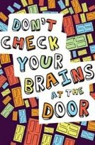 Dont-check-your-brains-at-the-door1